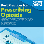 MMA Best Practices in Prescribing Opioids and Other Controlled Substances