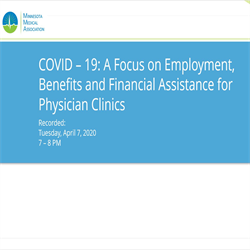 MMA COVID-19: A Focus on Employment, Benefits, and Financial Assistance for Physician Clinics